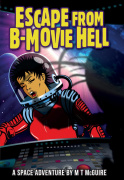 Escape From B Movie Hell. Wishing Shelf Book Award Winner: Teen Section, Bronze, 2015 (oh yeh).